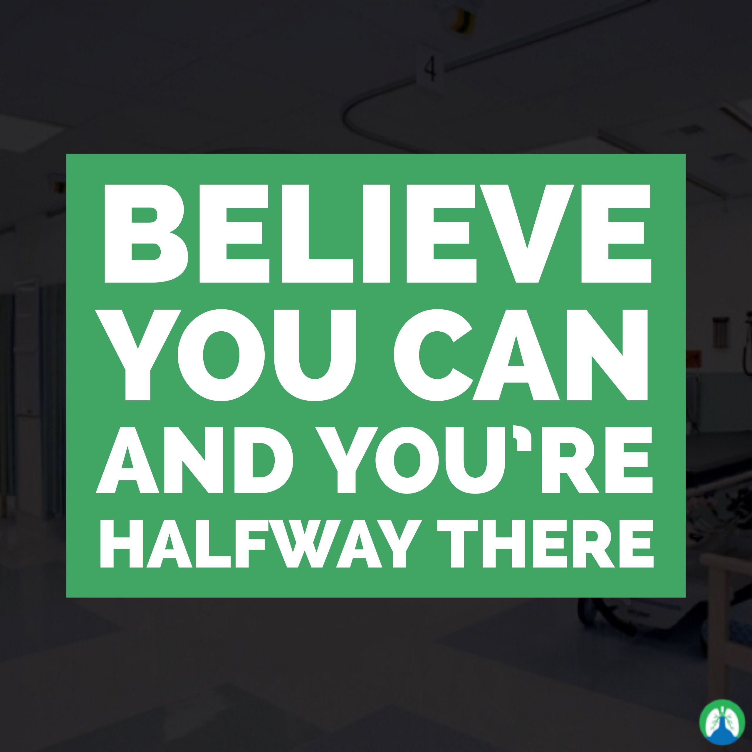 Believe you can and youre halfway there believe in you