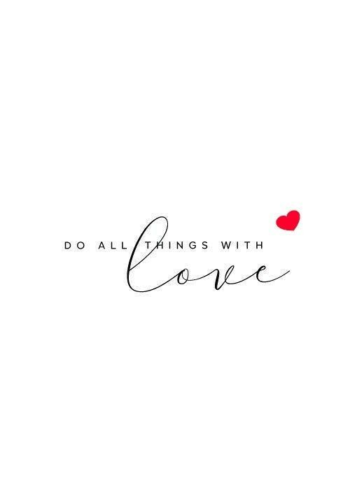 do all things with love - inspirational quote