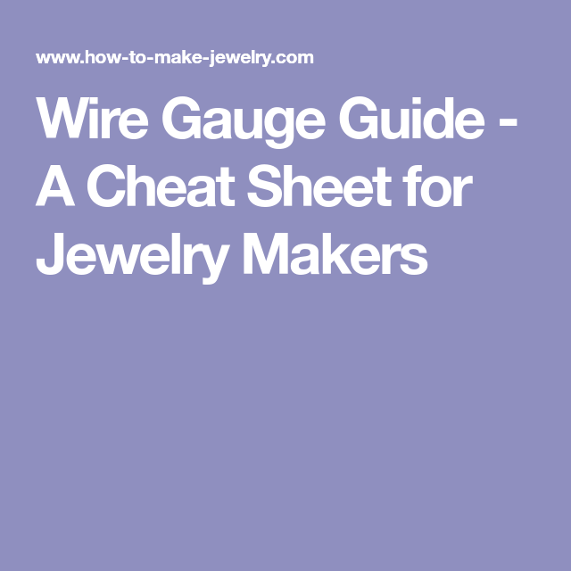 Wire gauge guide a cheat sheet for jewelry makers nancy clune craft wire gauge guide greentooth Image collections