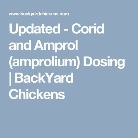 Updated - Corid and Amprol (amprolium) Dosing | chickens and