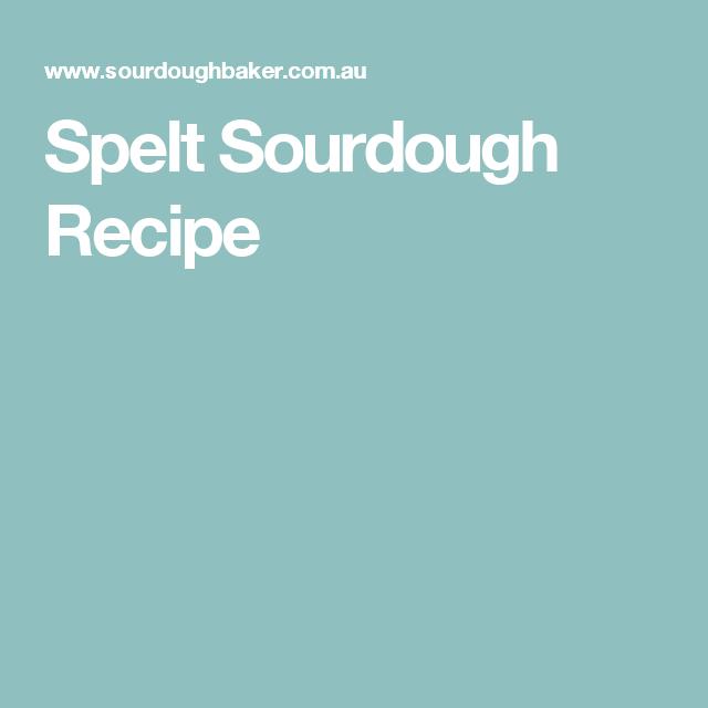 Spelt Sourdough Recipe