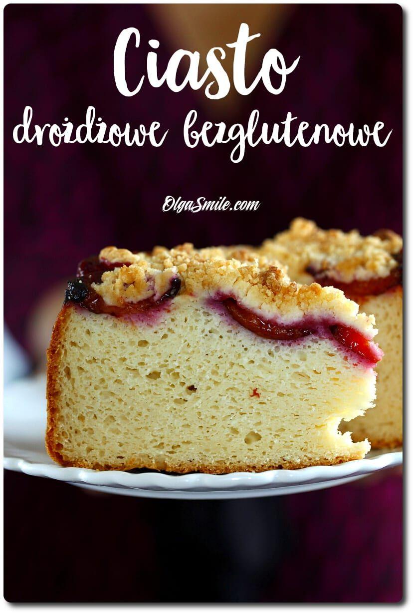 CIASTO DROŻDŻOWE BEZGLUTENOWE Taki dzień, że ciasto
