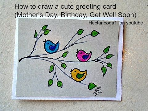 Diy Greeting Card How To Draw A Mother S Day Card Birthday Card Get Well Soon Card 3 Min Birthday Card Drawing Greeting Cards Diy Simple Birthday Cards