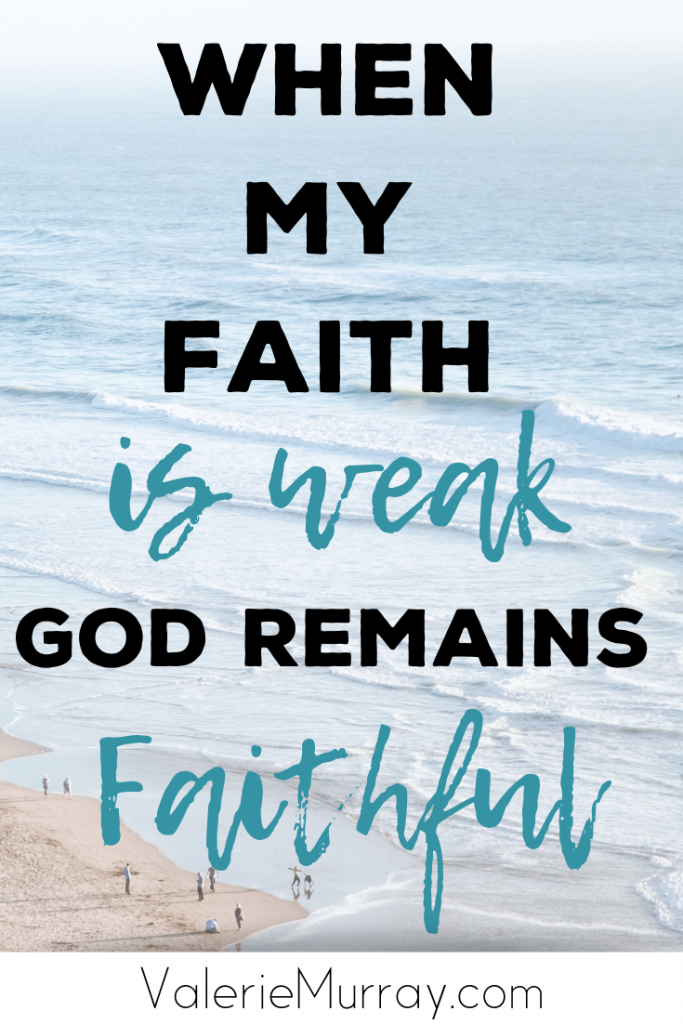 Do you feel like giving up the dreams God placed on your heart? When we are discouraged and our faith is weak, God remains faithful! #faith #discouragement #Godisfaithful #faithful #weakfaith