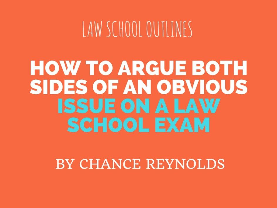 How to Argue Both Sides of an Obvious Issue on a Law School Exam - harvard law resumes