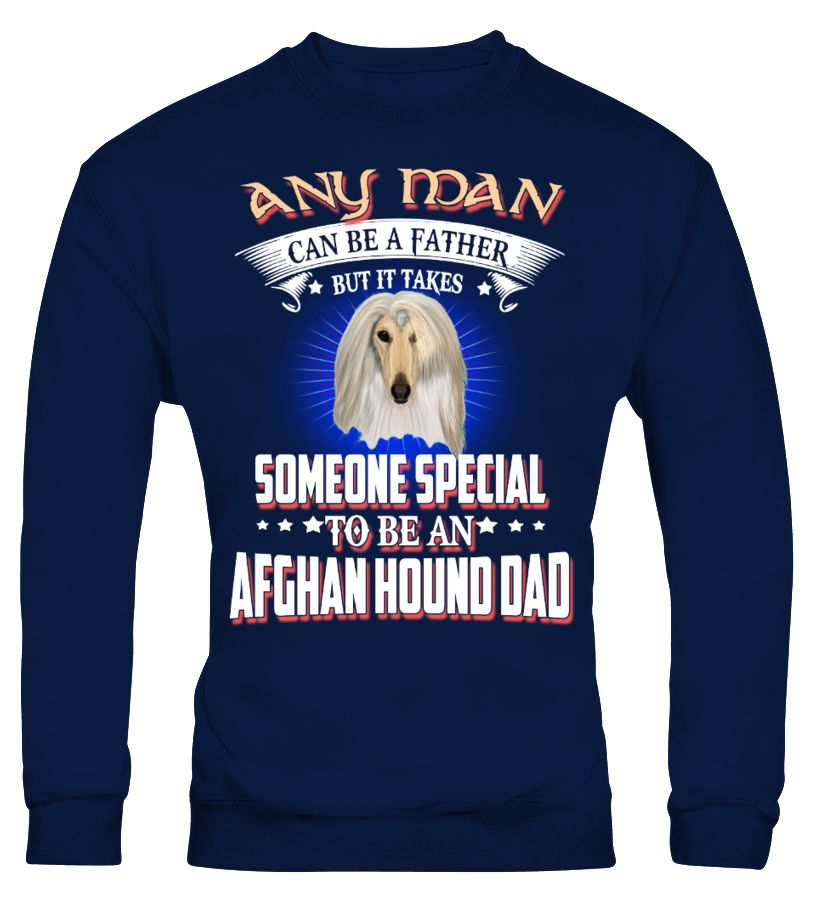 Any Man Can Be An Afghan Hound Dad  #gift #idea #shirt #image #doglovershirt #lovemypet