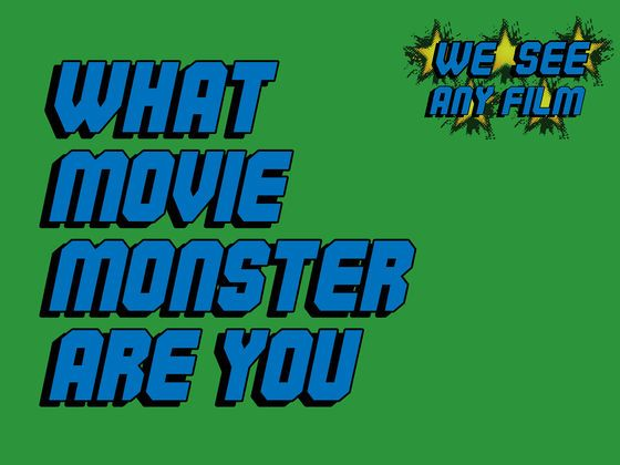 What Movie Monster Are You?