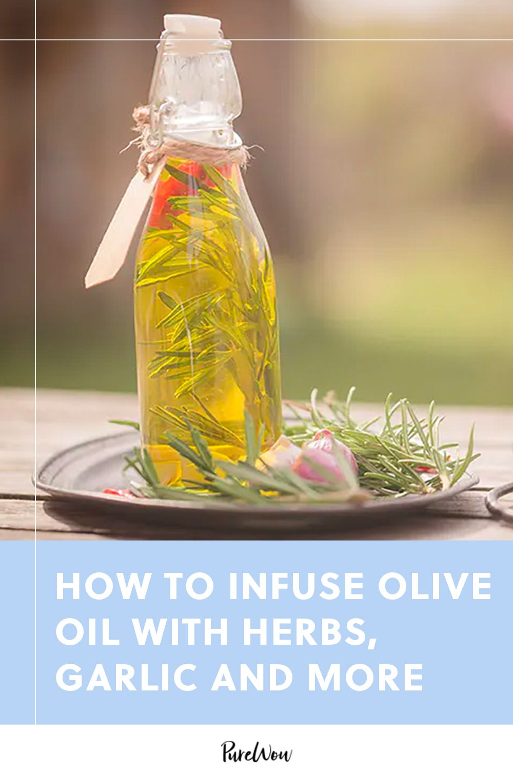 How to Infuse Olive Oil with Herbs, Garlic and Whatever