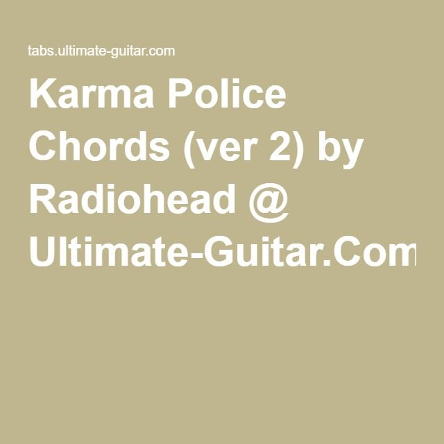 Karma Police Chords (ver 2) by Radiohead @ Ultimate-Guitar.Com ...