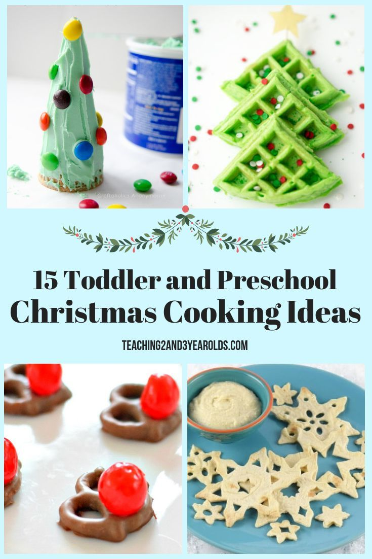 Toddler and Preschool Christmas Cooking Ideas that are ...