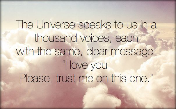 The Universe Speaks To Us In A Thousand Voices Each With The Same