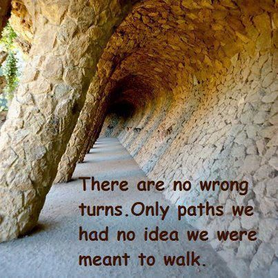 There are no wrong turns. Only paths we had no idea we were meant to walk.