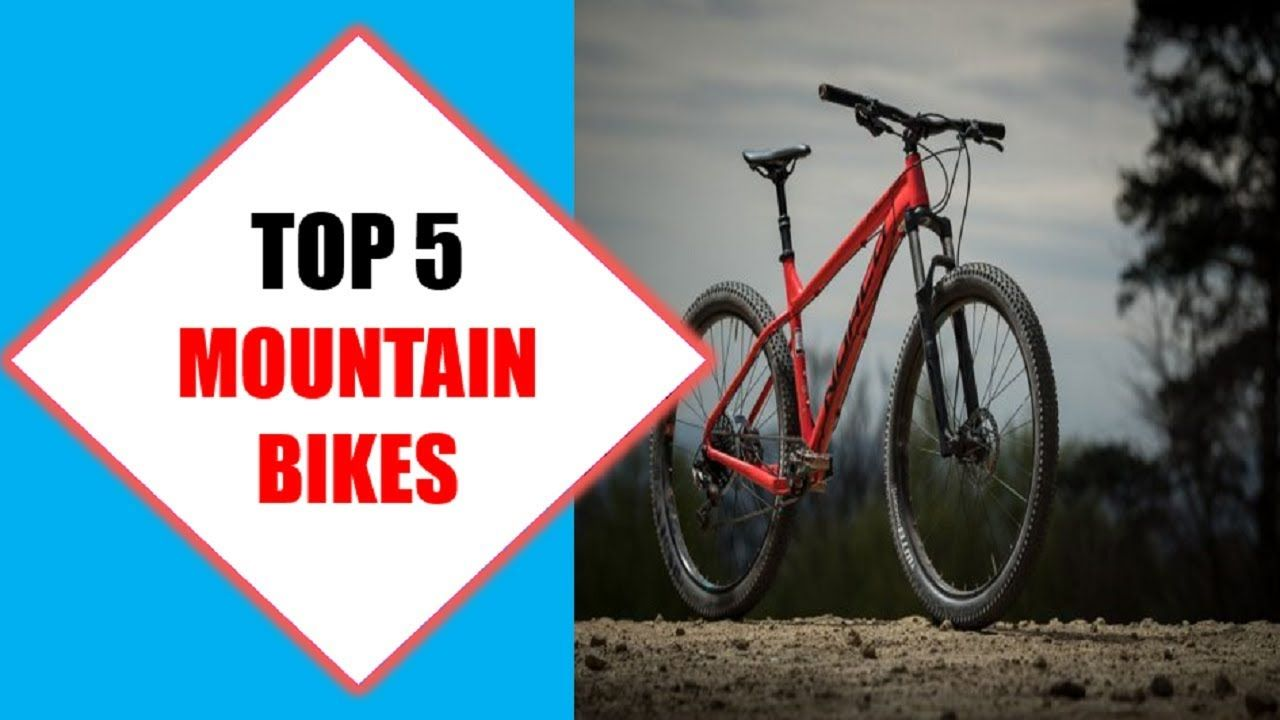 Top 5 Best Mountain Bikes 2018 Best Mountain Bike Review By
