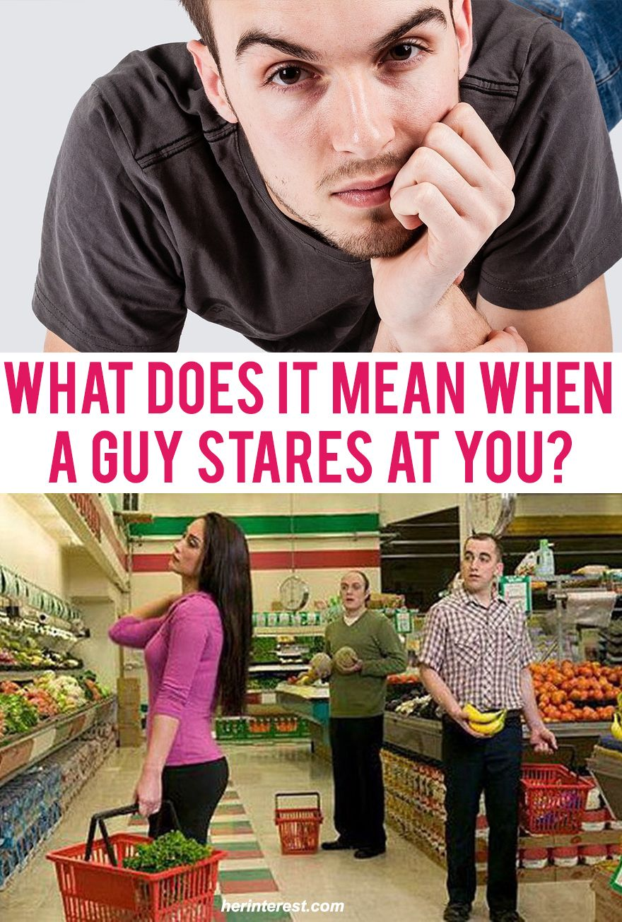 What Does It Mean When A Guy Stares At You Relationship Advices