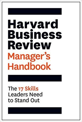 The Harvard Business Review Manageru0027s Handbook The 17 Skills - business review
