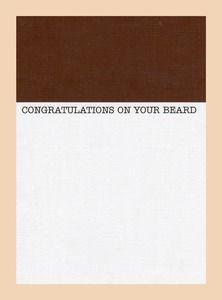 congratulations on the beard. :-)