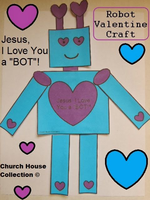 Church House Collection Blog Robot Valentine Craft For Kids Jesus I Love You A BOT