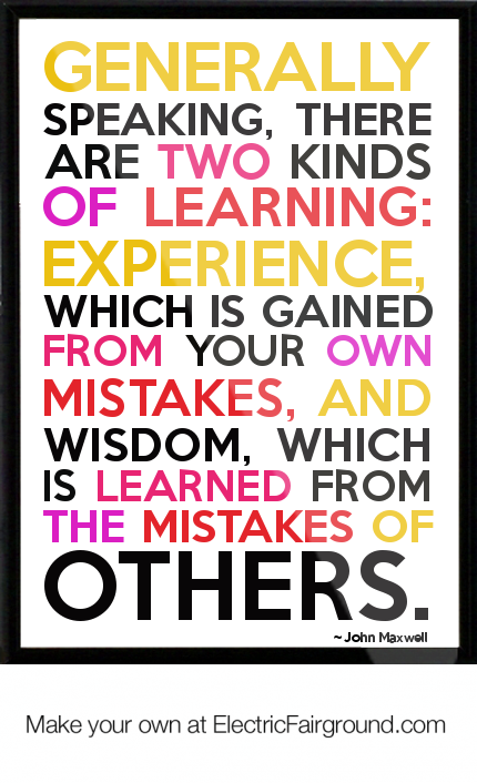 Your Own Mistakes And Wisdom Which Is Learned From The Mistakes Of