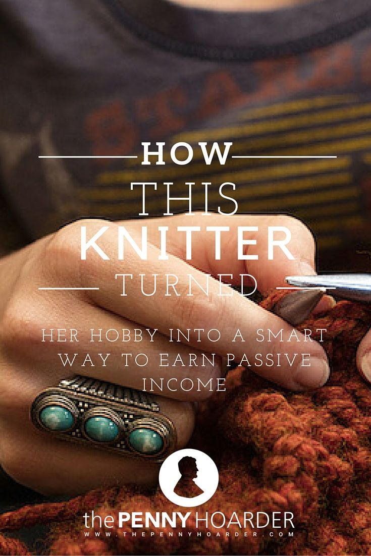 how this knitter turned her hobby into a smart way to earn passive income