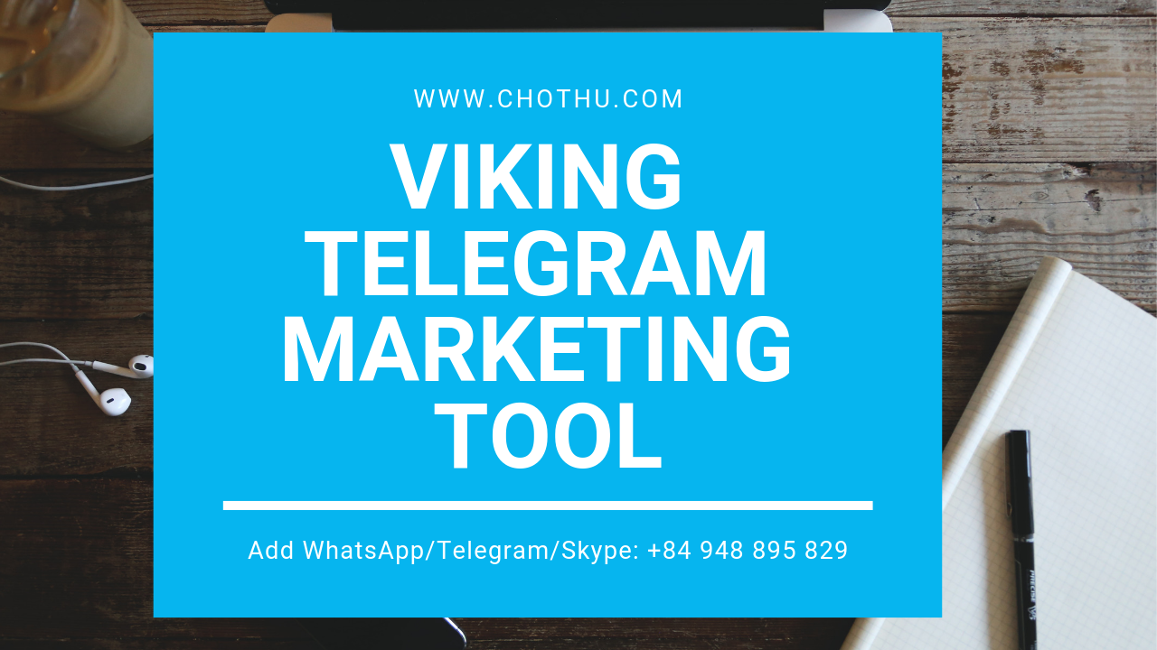 viking telegram tool, Telegram marketing software,telegram auto