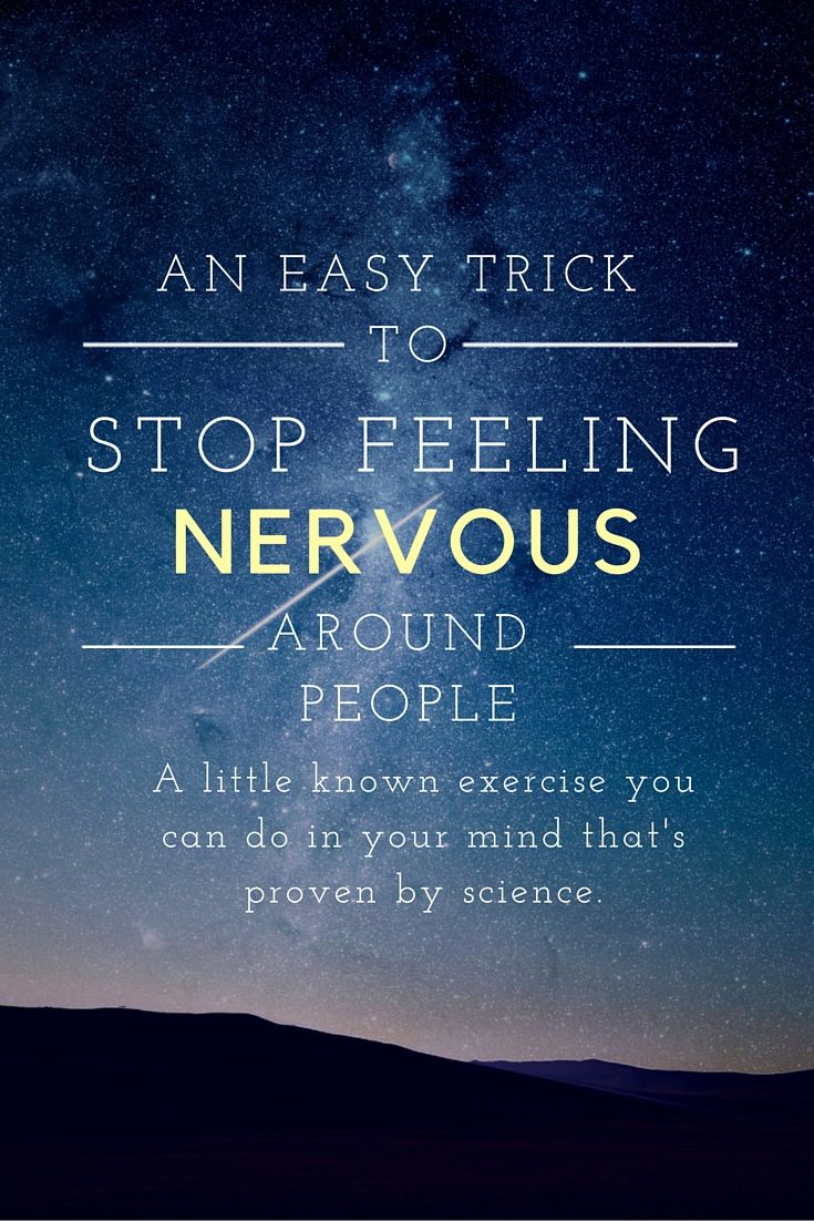 how to stop getting nervous around people