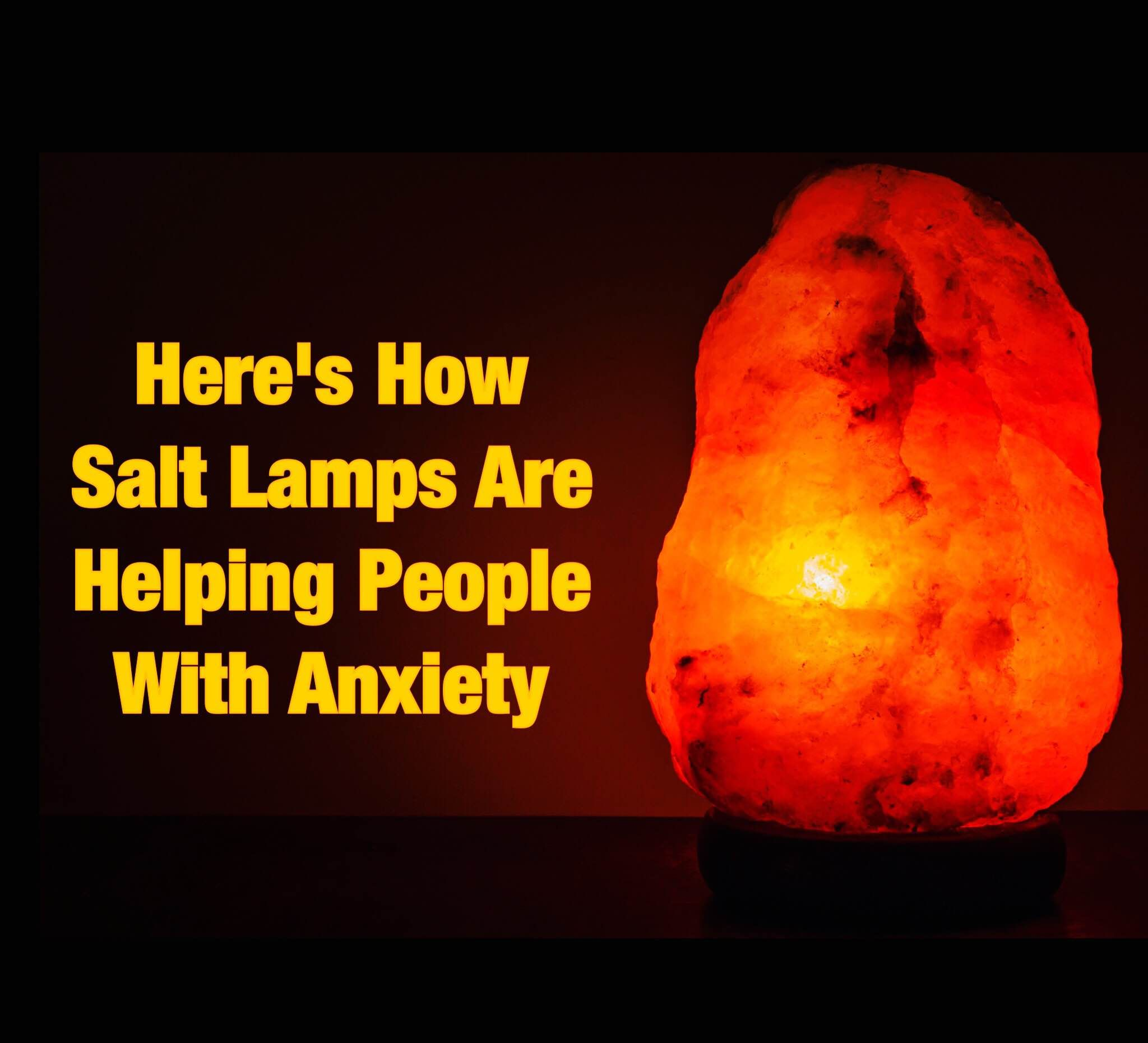 Salt Lamp Anxiety Entrancing Here's How Salt Lamps Are Helping People With Anxiety  Cure Inspiration