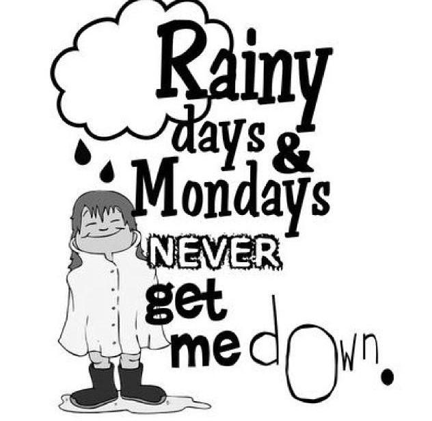Rain...no! Monday\'s ...yes! | Rain quotes, Monday greetings ...