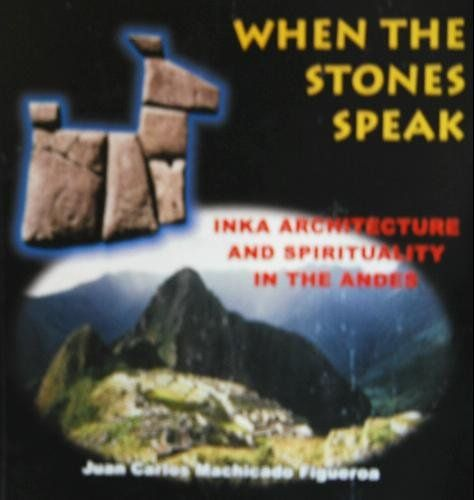When the Stones Speak - Inka Architecture and Spirituality in the Andes by Juan Carlos Machicado Figueroa, http://www.amazon.com/dp/B0011ZPO4K/ref=cm_sw_r_pi_dp_Tcvmqb0NV3XT5