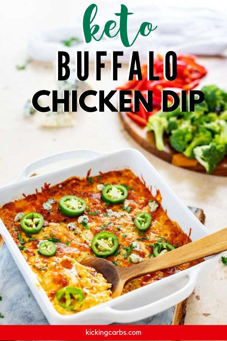 Low Carb Buffalo Chicken Dip This Low Carb Buffalo Chicken Dip is super-quick to make and flavor-packed.  This recipe is one of my favorite appetizers, and I think that you will agree that it will keep your tastebuds singing.  With oven or crockpot directions, it is perfect for game day, a grill out, or any casual entertaining.