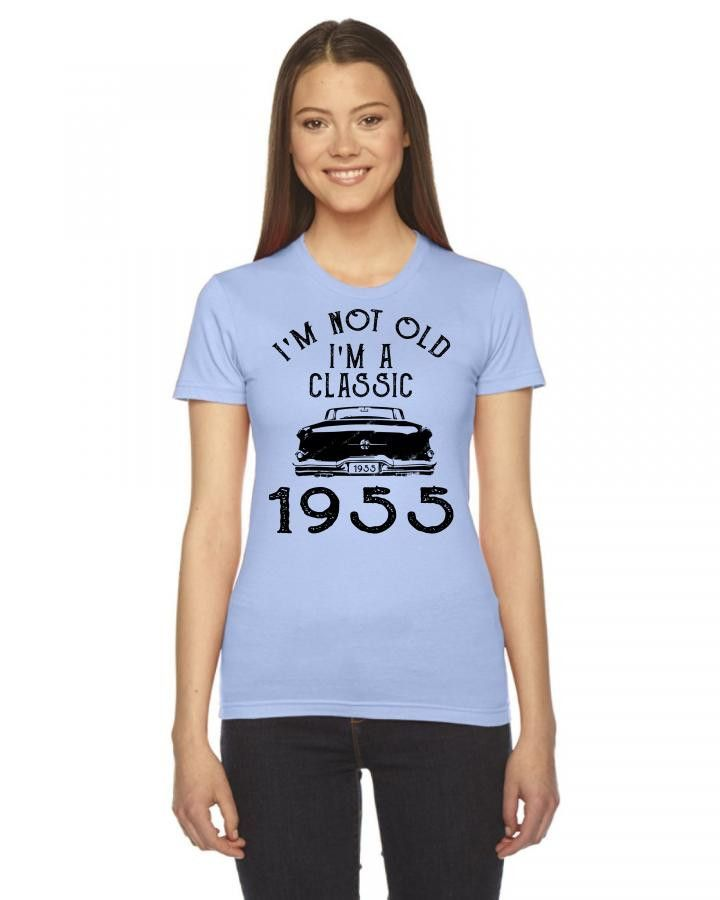 i'm not old i'm a classic 1955 Women's Tee