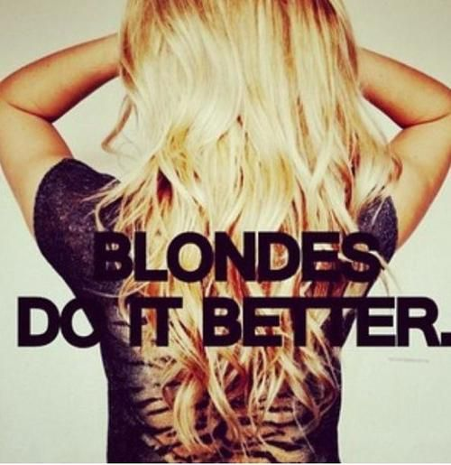Blondes Do It Better Denisemullineux Joannewaslang For You Girls But Just So You Know It S Not Actually True Blonde Quotes Hair Quotes Blonde Moments