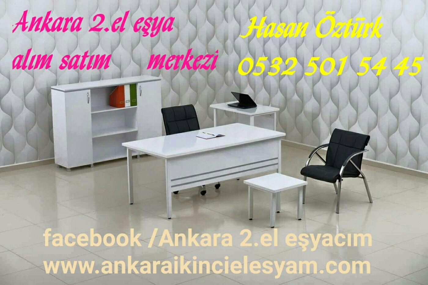 Ozturk Ofis Mobilyalari Adli Kullanicinin Ankara Da 2 El Esya Alim Satim Merkezi Hasan Ozturk 0532 501 54 45 Panosundaki Pin