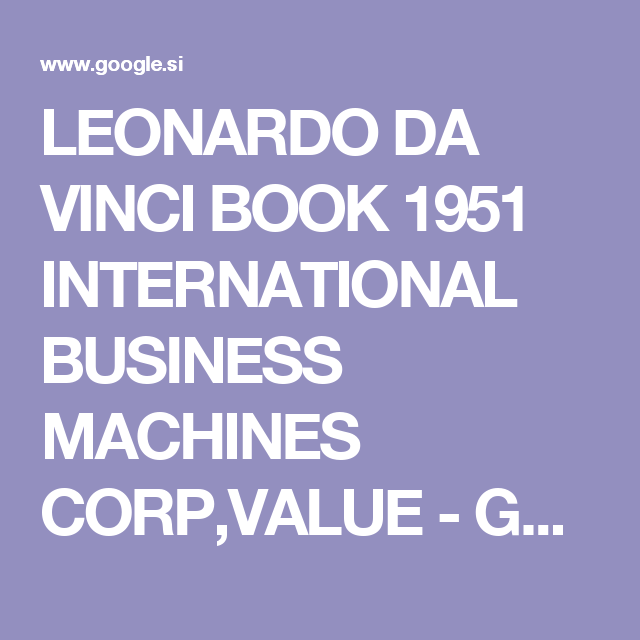 LEONARDO DA VINCI BOOK 1951 INTERNATIONAL BUSINESS MACHINES CORP,VALUE - Google Search