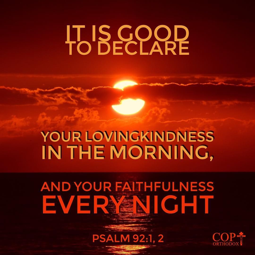 It Is Good To Declare Your Lovingkindness In The Morning