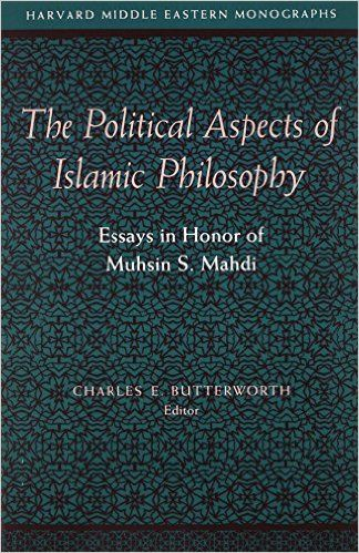 The Political Aspects Of Islamic Philosophy Essays In Honor Of  The Political Aspects Of Islamic Philosophy Essays In Honor Of Muhsin S  Mahdi Harvard Middle Eastern Monographs Charles E Butterworth    English Essay Pmr also Review Writing Services  My English Essay