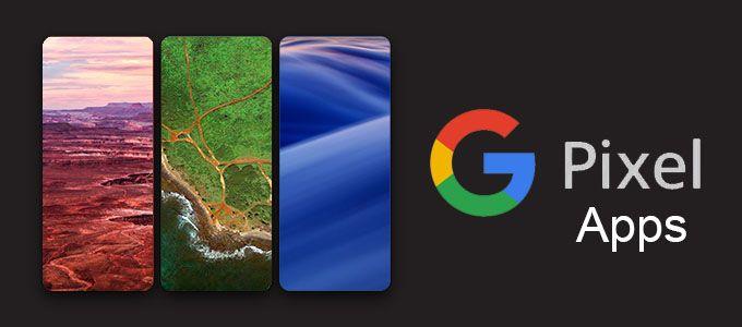 Download Google Pixel Stock Apps Apk Launcher Camera Gallery Wallpaper Changer Google Pixel Pixel Pixel Xl Google wallpaper app apk