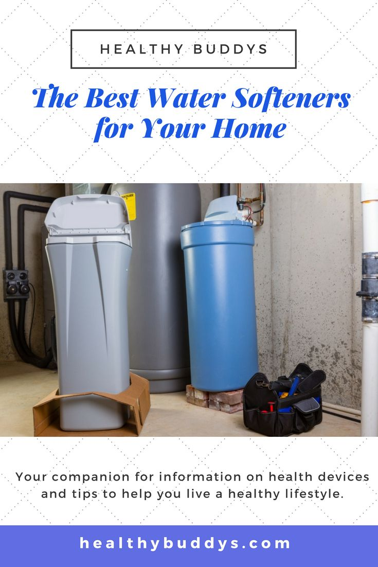 The Best Water Softeners of 2019 for Your Home Healthy