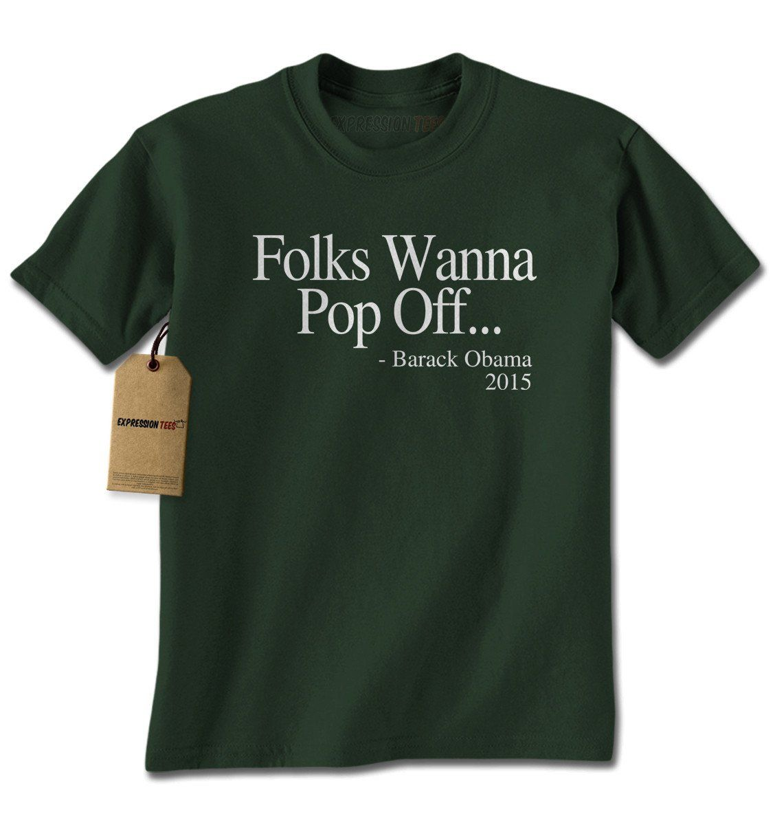 Folks Wanna Pop Off Obama Quote Mens T-shirt