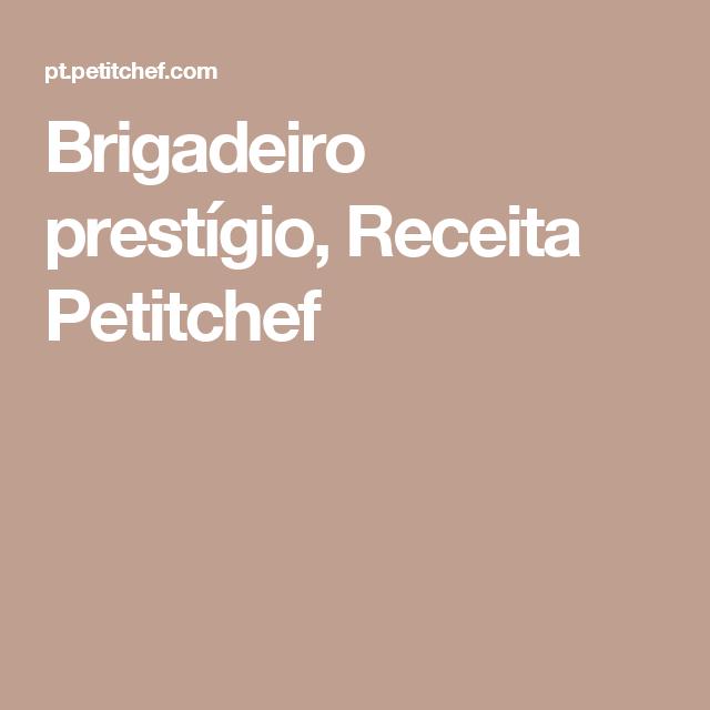Brigadeiro prestígio, Receita Petitchef