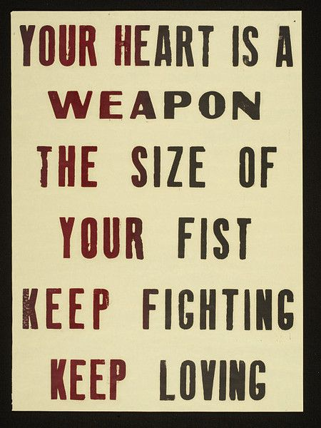 Your Heart Is A Weapon The Size Of Your Fist Keep Fighting Keep