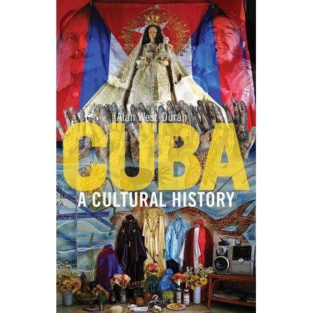 Cuba : A Cultural History #historyofcuba