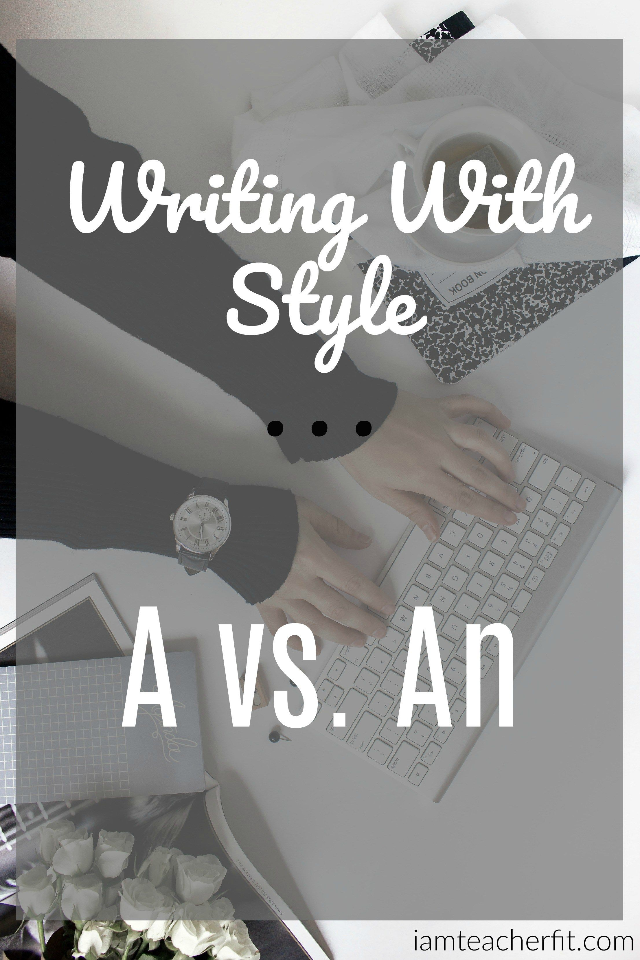 Writing With Style: A vs. An