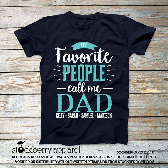 d4ac4a66 My Favorite People Call Me Dad Shirt - Father's Day Gift - Daddy ...