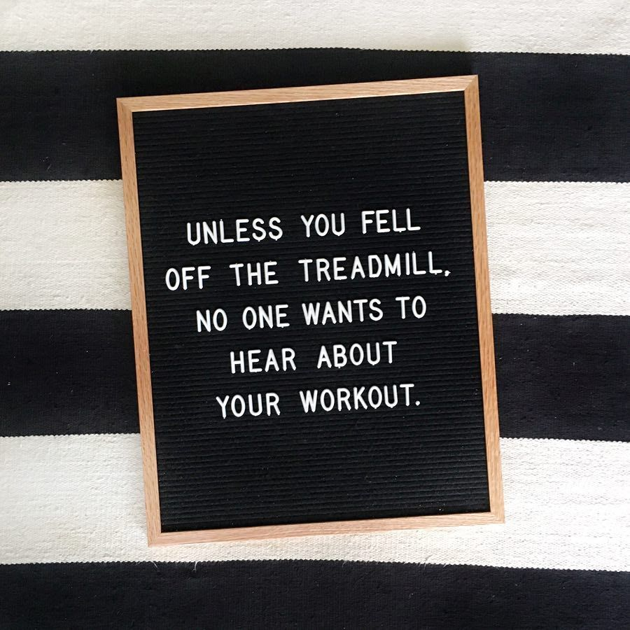 Unless You Fell Off The Treadmill, No One Wants To Hear