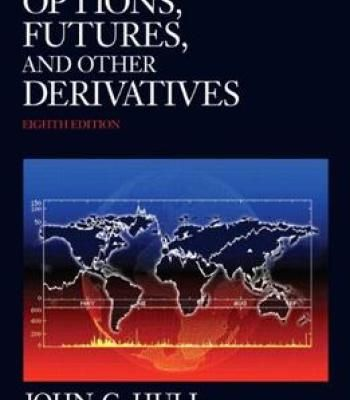 Options Futures And Other Derivatives 8th Edition Pdf Solutions Hull Economics