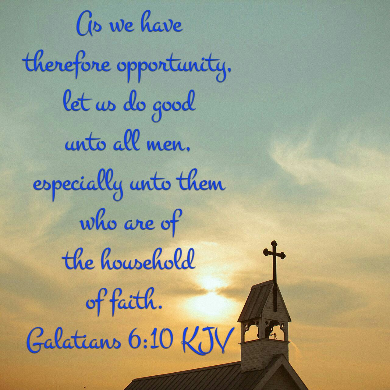 Galatians 6:10 KJV | Bible quotes kjv, You are the father, Kjv