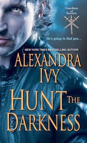Hunt The Darkness By Alexandra Ivy Guardians Of Eternity 11 If You Love Uber Alphas With A Paranormal Twist Comp Kensington Books Paranormal Romance Books