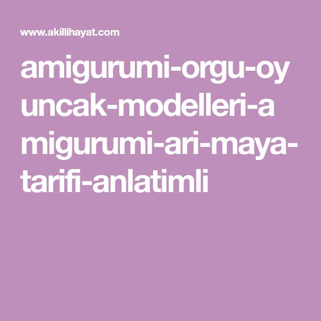 Amigurumi Arı Maya Oyuncak Yapılışı | Örgü Bahçem | 640x640