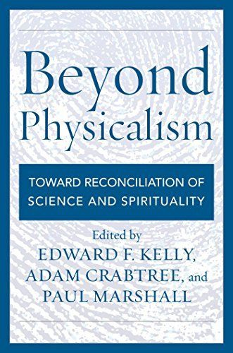 Beyond Physicalism: Toward Reconciliation of Science and Spirituality by Edward F., Kelly, http://www.amazon.com.au/dp/B00TW3ILMK/ref=cm_sw_r_pi_dp_t4tqwb0PTGMWF