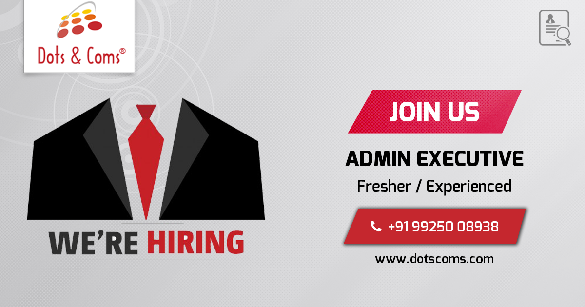 We are Hiring Admin Executives Join Dots